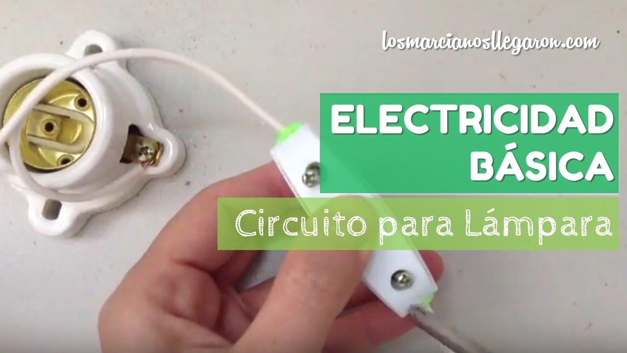 Circuito Electrico Simple Para Niños : Circuito básico para lámpara youtube