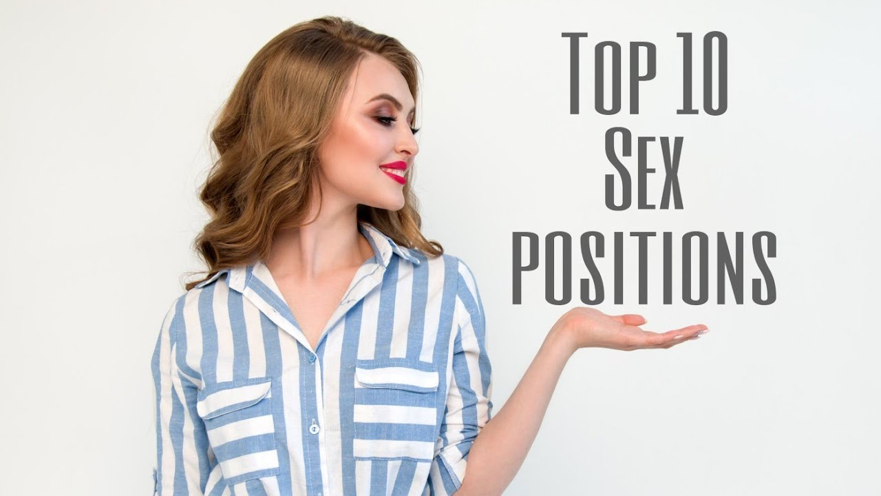 Top 10 Sex Positions To Try Before You Die | [ Facts and