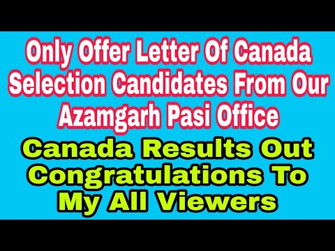 Congratulations For Our All Viewers, Results Of Selected Candidates For Canada Job Only Offer Letter