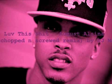 ***REMIX*** August Alsina - I Luv This Shit (explicit) (chopped & screwed) by DJ Mac