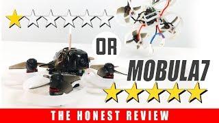 Happymodel Mobula7 - 1 STAR or 5 STAR? - HONEST REVIEW