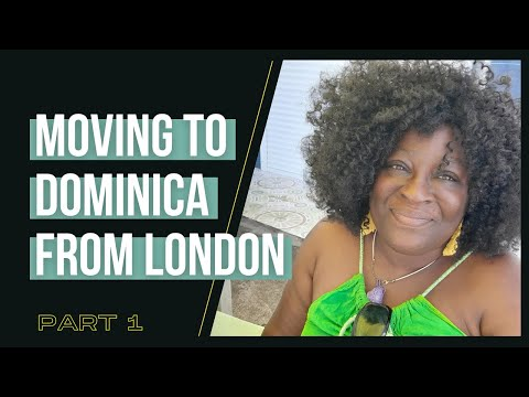 How I Moved to Dominica after a Life in London