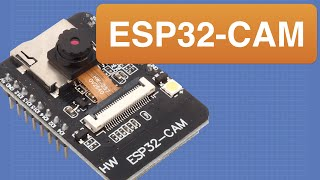 ESP32 CAM - 10 Dollar Camera for IoT Projects