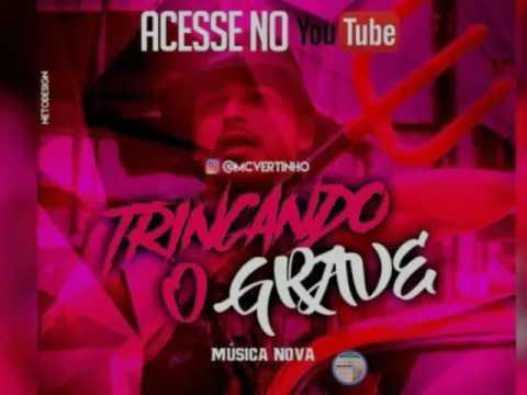 MC VERTINHO - TRINCANDO O GRAVE (ÁUDIO OFICIAL)