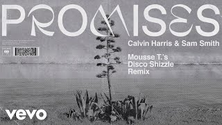 Calvin Harris, Sam Smith - Promises (Mousse T.s Disco Shizzle Remix) (Audio)