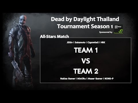 [ TH ][ All-Stars Match ] Dead by Daylight Thailand Tournament Season 1 Sponsored by NVIDIA