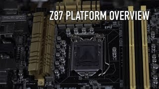 Z87 Platform Overview - The Features and Who Should Upgrade