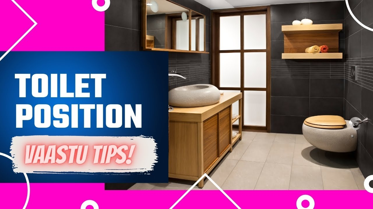 Toilet Position According to Vastu | Facing Toilet suggest ...