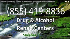Christian Drug and Alcohol Treatment Centers Malabar FL (855) 419-8836 Alcohol Recovery Rehab
