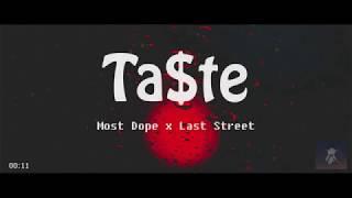 Ta$te - Most Dope x Last Street (Lyrics) || pwede ba na patikim, kahit isang saglit