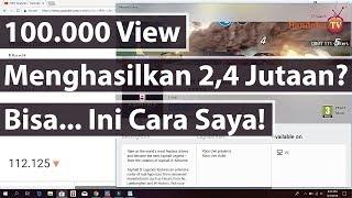Berapa Uang Yang Kita Dapatkan Dari 100.000 Viewer - Motivasi YouTuber