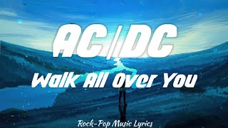 AC/DC - Walk All Over You (lyrics)