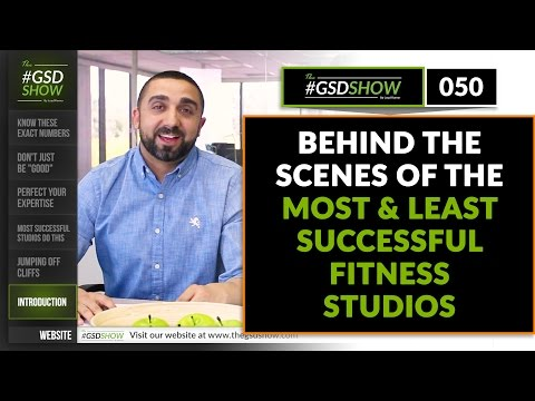 The GSD Show   Episode 050: Behind The Scenes Of The Most & Least Successful Fitness Studios