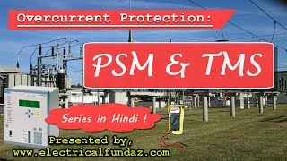 What is PSM & TMS ? Part of Overcurrent Protection Series in Hindi !