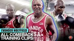 EVANDER HOLYFIELD - ALL COMEBACK TRAINING CLIPS COMPILATION - HOLYFIELD ON THE BAG & MITTS!