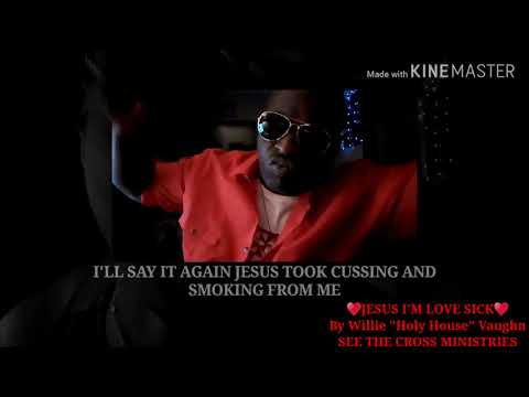 SUBSCRIBE TO MY CHANNEL TO SUPPORT MINISTRY- LOVE SICK VIDEO- WILLIE VAUGHN
