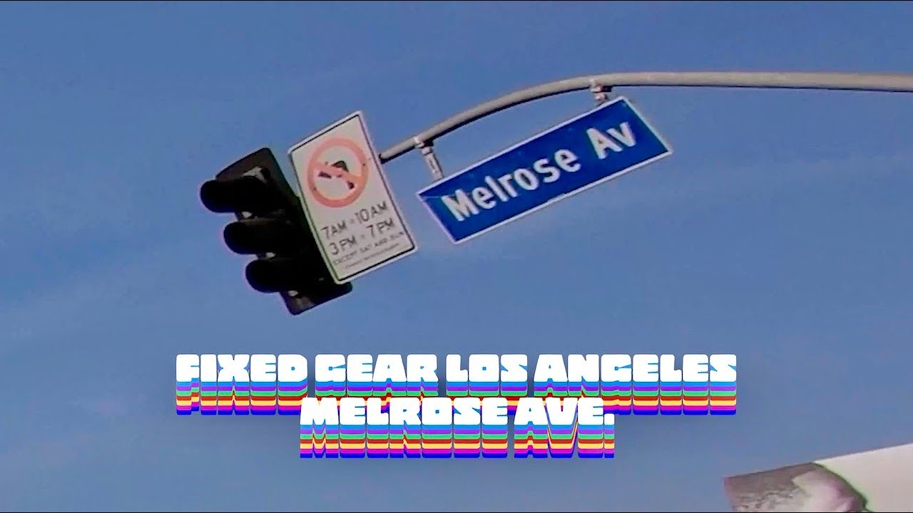 Fixed Gear Los Angeles - MELROSE AVE. (part 3)
