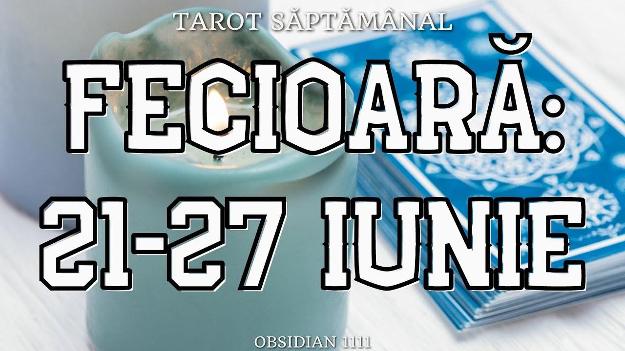FECIOARA: 21-27 IUNIE 2021 | DRAGOSTE | PROFESIE | UN MESAJ SPECIAL | TAROT SĂPTĂMÂNAL | TAROTSCOP |
