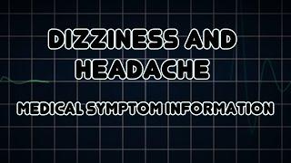 Dizziness and Headache (Medical Symptom)