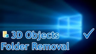 How To Remove Windows 10 3D Objects Folder (Registry/Hack Edit)