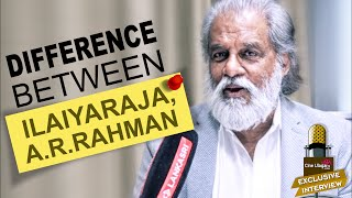 Difference between Ilaiyaraja, A.R.Rahman - An Exclusive Interview With Dr K.J. Yesudas