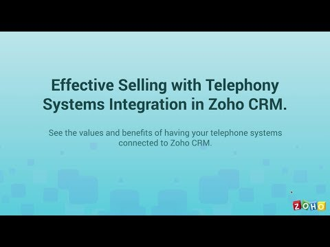 Effective Selling with Telephony Systems Integration in Zoho  CRM.