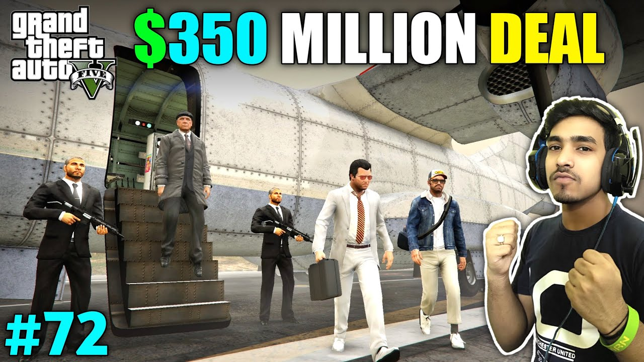350 MILLION DOLLAR DEAL WITH MAFIA | GTA V GAMEPLAY #72