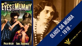 OLHOS DA MÚMIA (The Eyes Of The Mummy 1918)