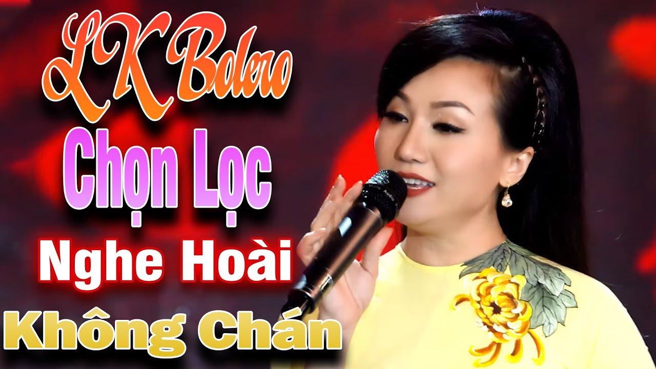 LK Bolero Chọn Lọc Nghe Hoài Ko Chán - Nhạc Vàng Trữ Tình Ko Quảng Cáo Hot Nhất 2020|Bài Hát Để Đời✔