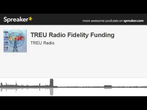 TREU Radio Fidelity Funding (made with Spreaker)