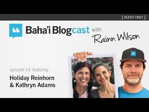 Baha'i Blogcast with Rainn Wilson - Episode 14: Holiday & Kathryn