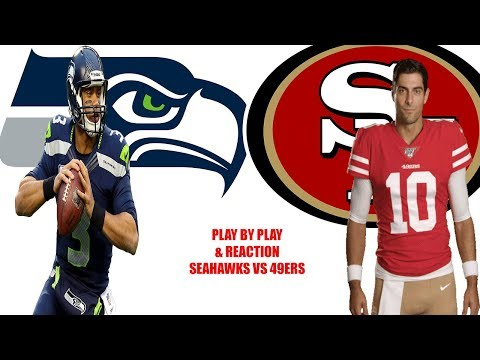 Seattle Seahawks vs San Francisco 49ers Play by Play & Reaction!
