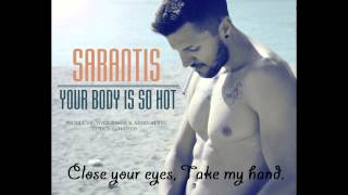 SARANTIS - Your Body is So Hot - Audio & Lyrics Version ( High Quality ) Mykonos Summer Hit 2015