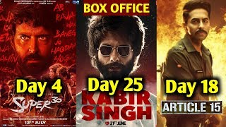 Super 30 4th Day Vs Kabir Singh 25th Day Vs Article 15 18th Day Box Office Collection