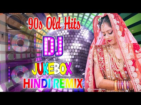 Bollywood Dj Remix Songs (Old Is Gold) \ 90's Hindi Superhit Dj Remix Mashup_90's Hits Songs