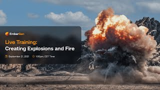 EmberGen 0.7.5 Live Training Creating Explosions \u0026 Fire
