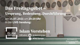 Islam Verstehen - Das Freitagsgebet – Ursprung, Bedeutung, Durchführung