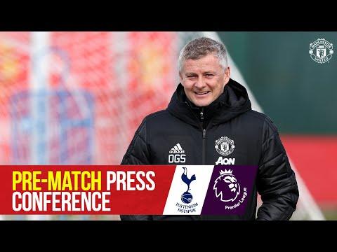 Manager's Press Conference | Tottenham Hotspur v Manchester United | Ole Gunnar Solskjaer