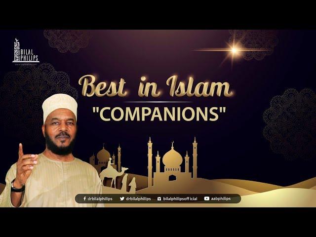 COMPANIONS - Dr. Bilal Philips [HD]