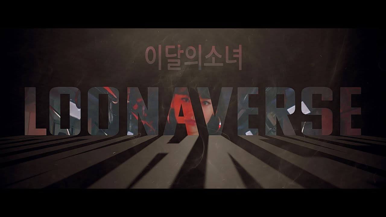 LOONA 이달의소녀 : LOONAVERSE (fan edit by eren_yoo) #2yearswithloona