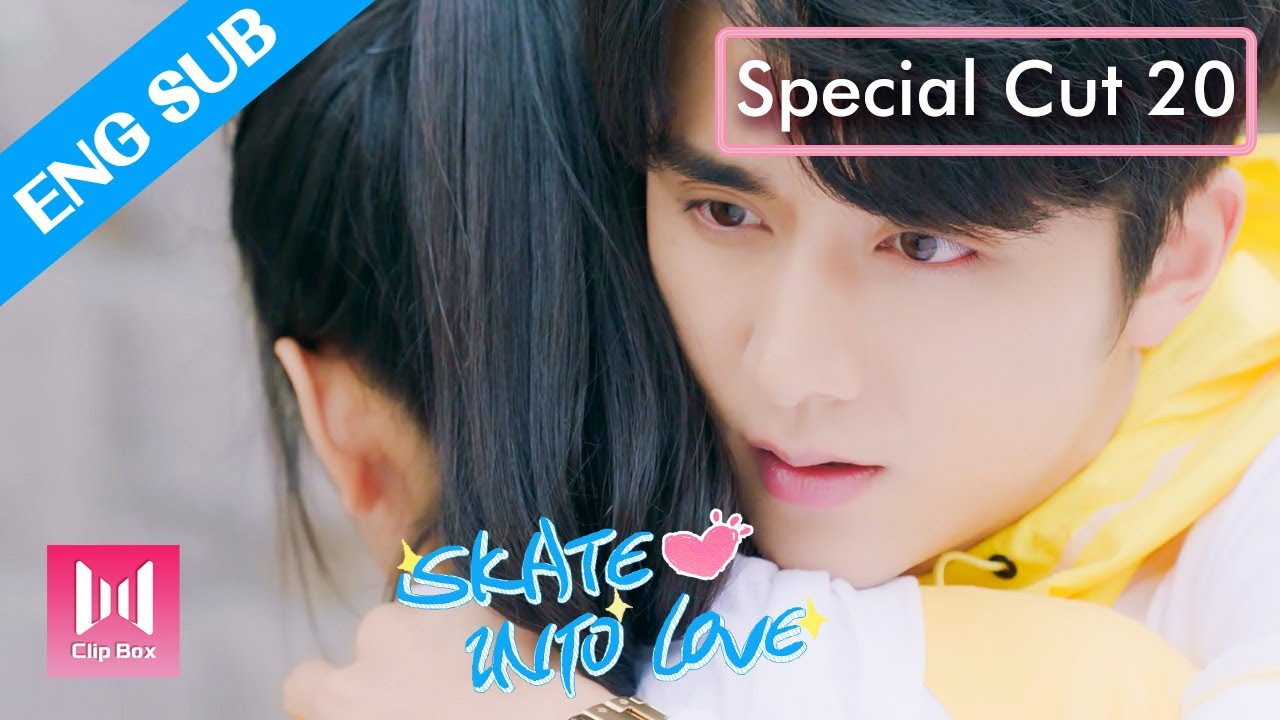 Download [ENG SUB]🔥Special Cut 20🔥Love Confessin: I'm in love with you | Skate into Love---Sweetest for you💖