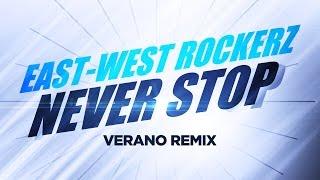 East-West Rockerz – Never Stop (Verano Remix)(2005)
