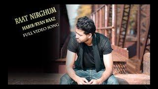 RAAT NIRGHUM - HABIB WAHID/RYAN RAAZ-COVER SONG