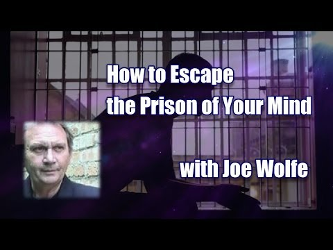 How to Escape the Prison of Your Mind with Joe Wolfe