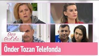 Önder Tozan telefonda - Esra Erol'da 14 Mart 2019