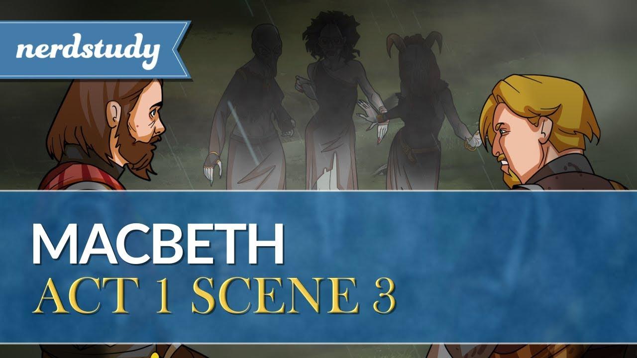 Macbeth Summary Act 1 Scene 3 Nerdstudy Youtube Explanation