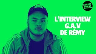 L'interview G.A.V de Rémy