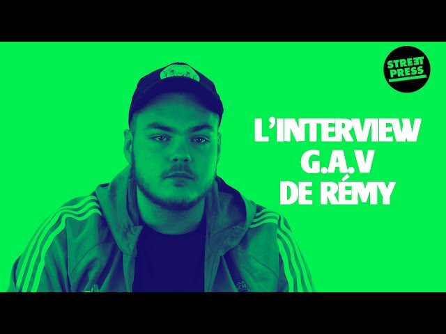 Linterview G.A.V de Rémy