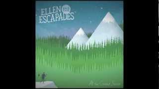 Ellen and the Escapades - All The Crooked Scenes