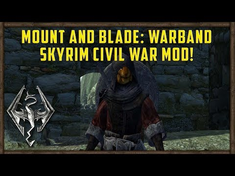 NEW Mount and Blade Warband: Skyrim Civil War Mod